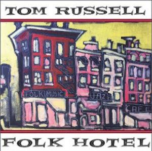 "Tom Russell ""Folk Hotel"""